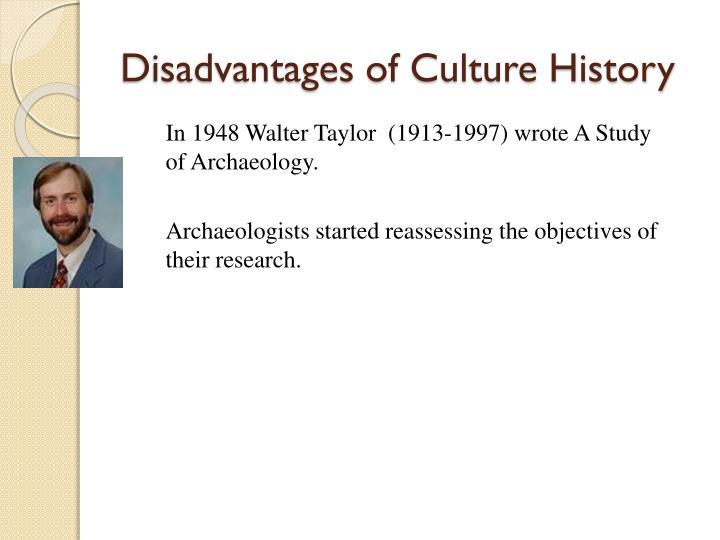 Disadvantages of Culture History