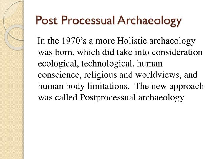 Post Processual Archaeology