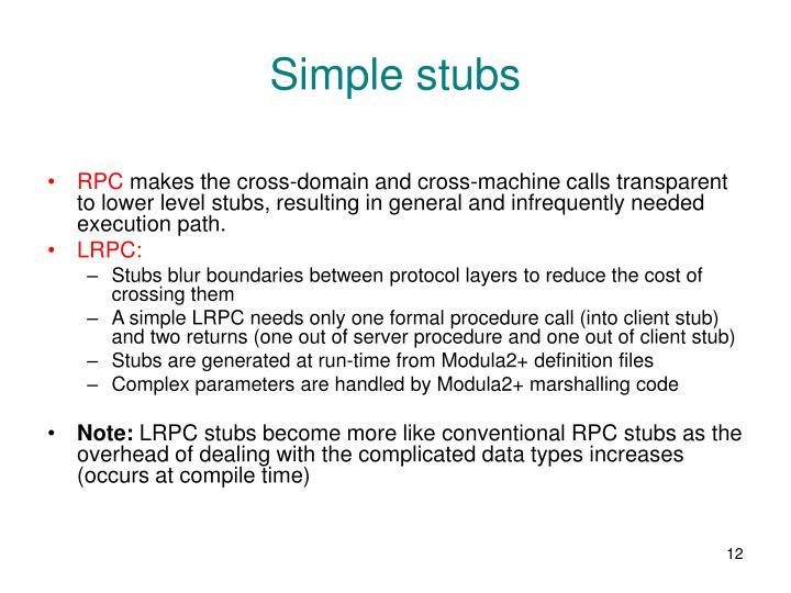 Simple stubs