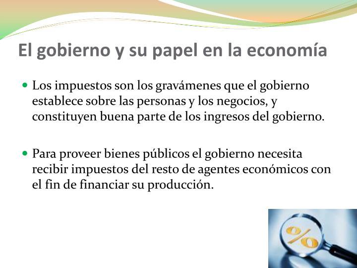 El gobierno y su papel en la economía