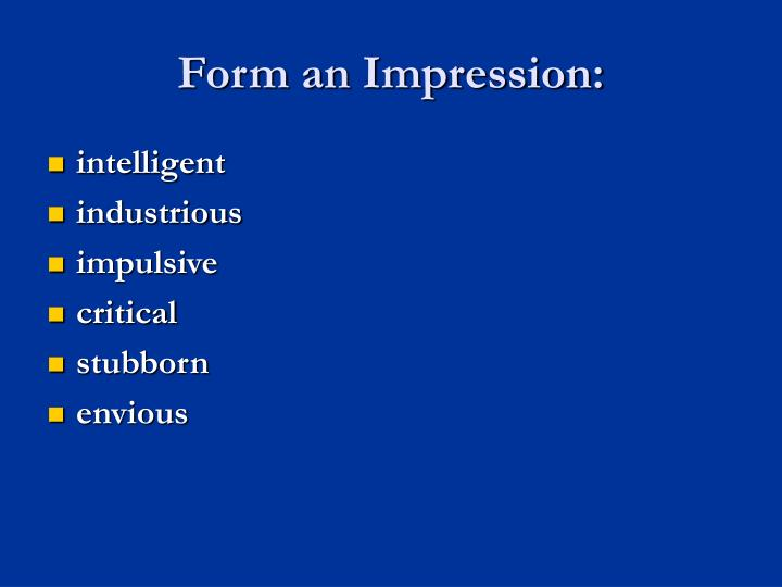 Form an Impression: