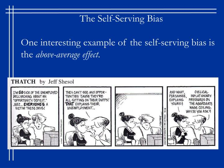 The Self-Serving Bias