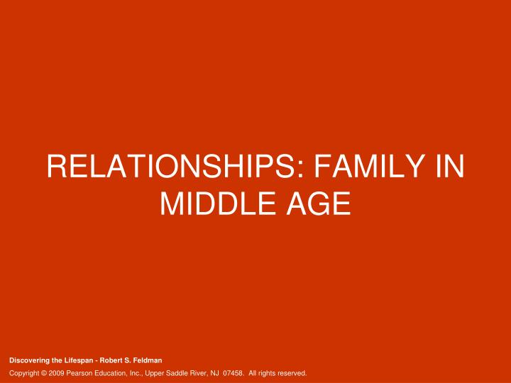 RELATIONSHIPS: FAMILY IN MIDDLE AGE