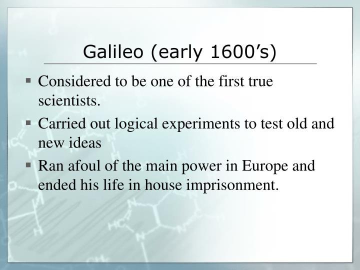 Galileo (early 1600's)