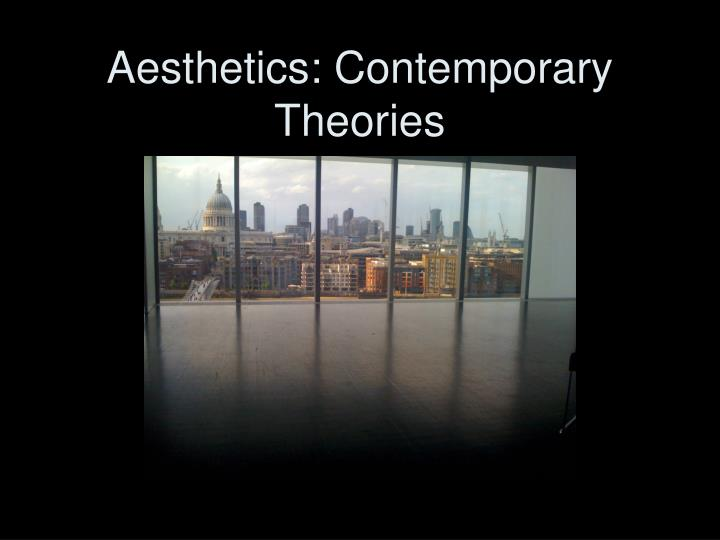 Aesthetics contemporary theories