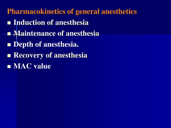Pharmacokinetics of general anesthetics