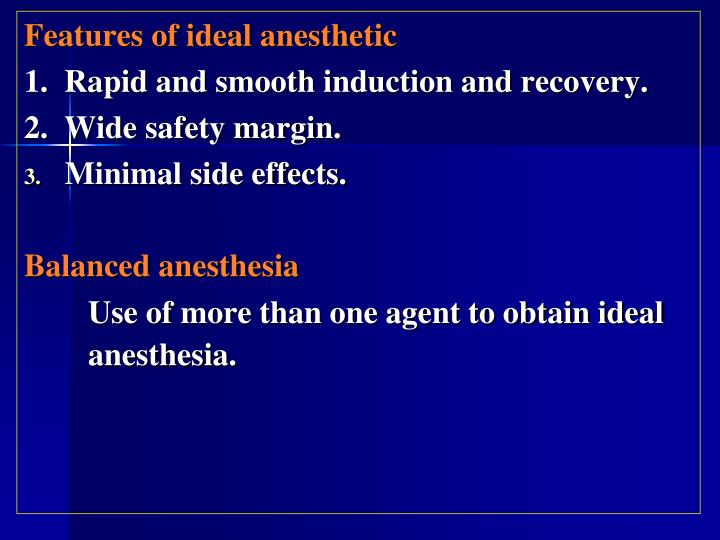 Features of ideal anesthetic