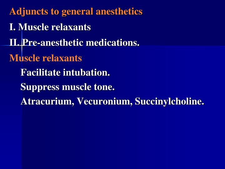 Adjuncts to general anesthetics