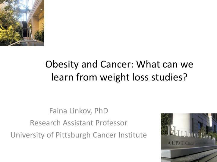 Obesity and cancer what can we learn from weight loss studies