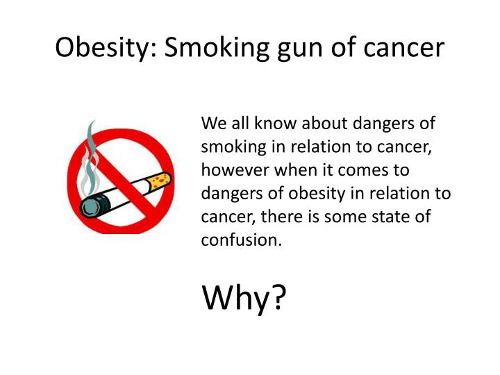 Obesity: Smoking gun of cancer