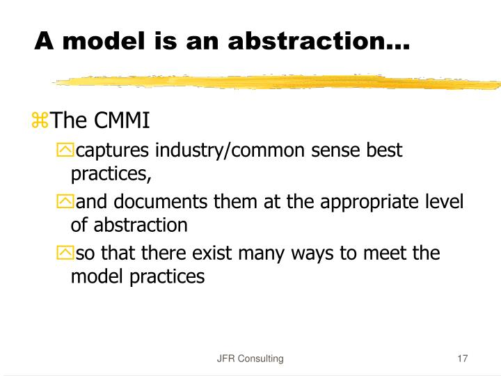 A model is an abstraction…