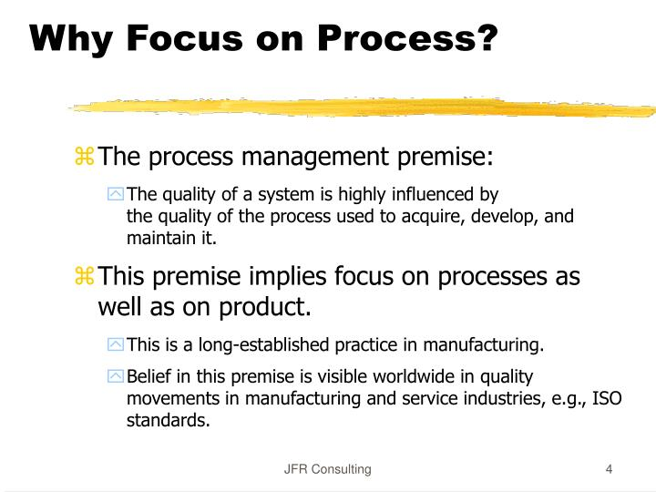 Why Focus on Process?