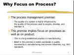 why focus on process