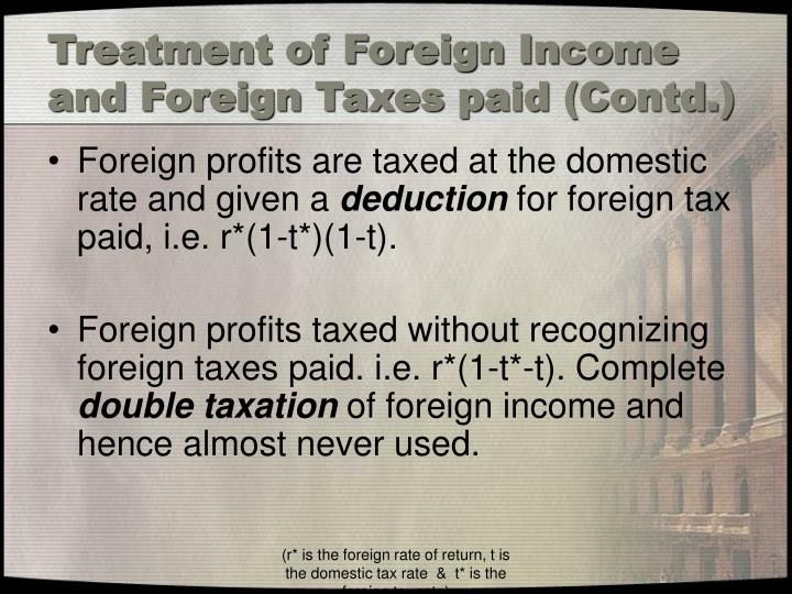 Treatment of Foreign Income and Foreign Taxes paid (Contd.)