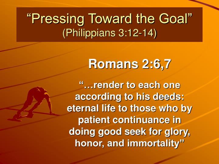 """Pressing Toward the Goal"""