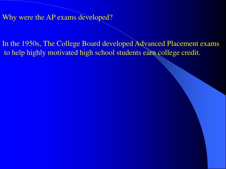 Why were the AP exams developed?
