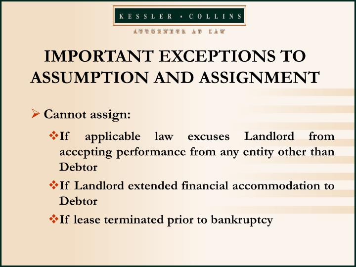 IMPORTANT EXCEPTIONS TO ASSUMPTION AND ASSIGNMENT
