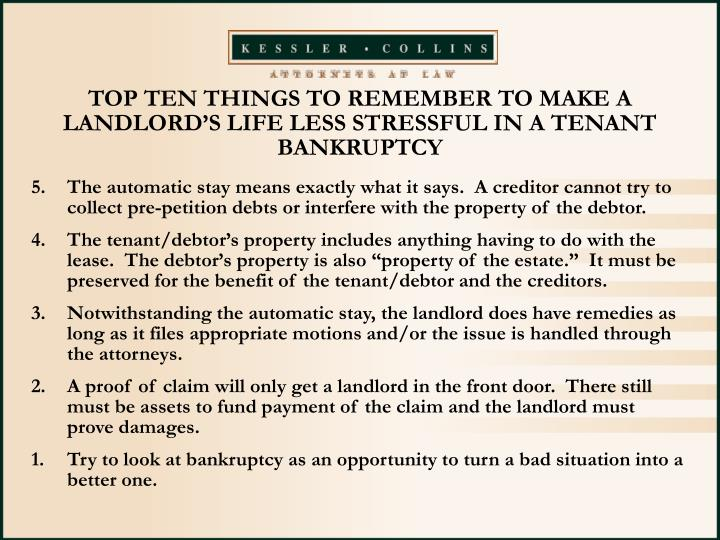 TOP TEN THINGS TO REMEMBER TO MAKE A LANDLORD'S LIFE LESS STRESSFUL IN A TENANT BANKRUPTCY