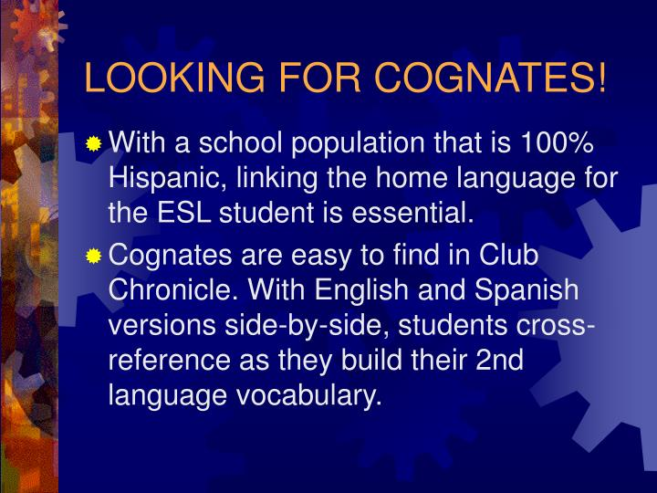 LOOKING FOR COGNATES!