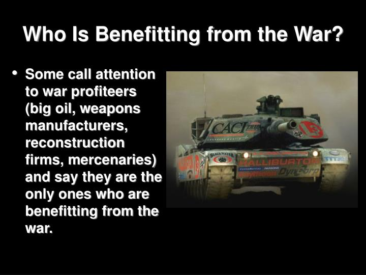 Who Is Benefitting from the War?