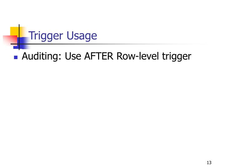 Trigger Usage