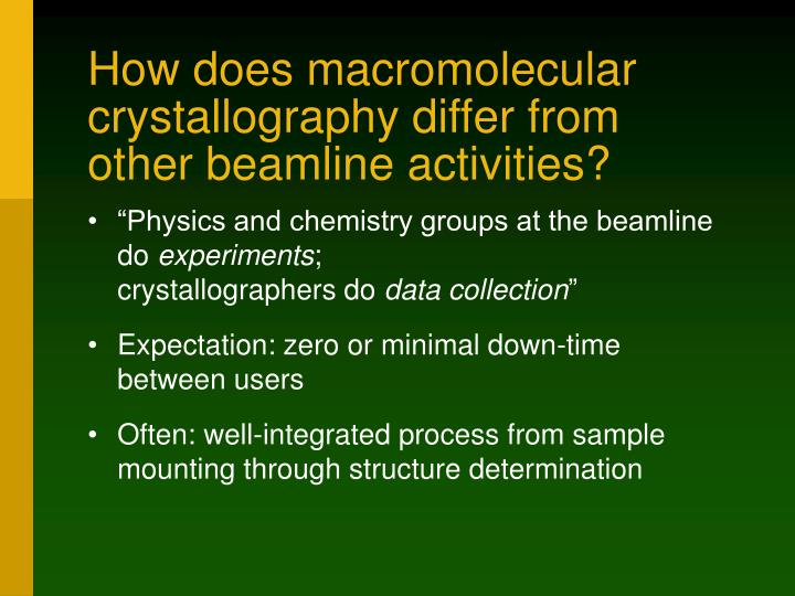 How does macromolecular crystallography differ from other beamline activities?