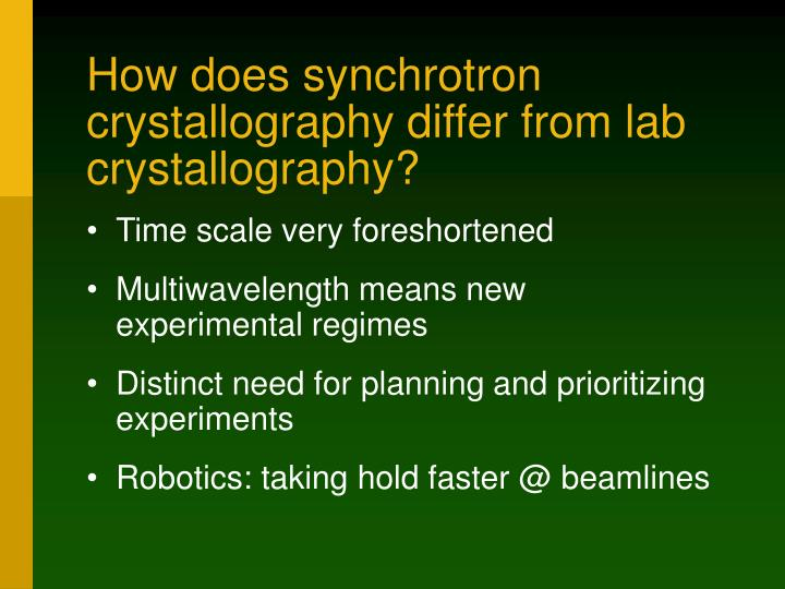 How does synchrotron crystallography differ from lab crystallography?