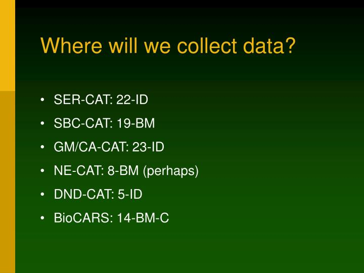 Where will we collect data?