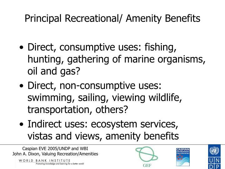 Principal Recreational/ Amenity Benefits