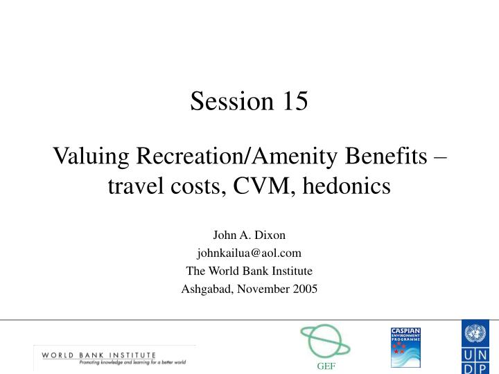 Session 15 valuing recreation amenity benefits travel costs cvm hedonics