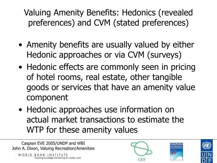 Valuing Amenity Benefits: Hedonics (revealed preferences) and CVM (stated preferences)