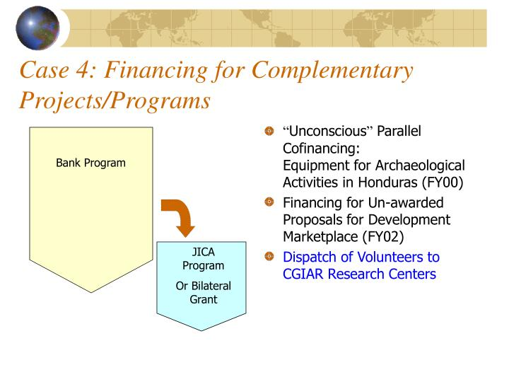 Case 4: Financing for Complementary Projects/Programs