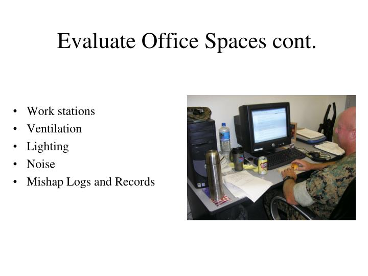 Evaluate Office Spaces cont.