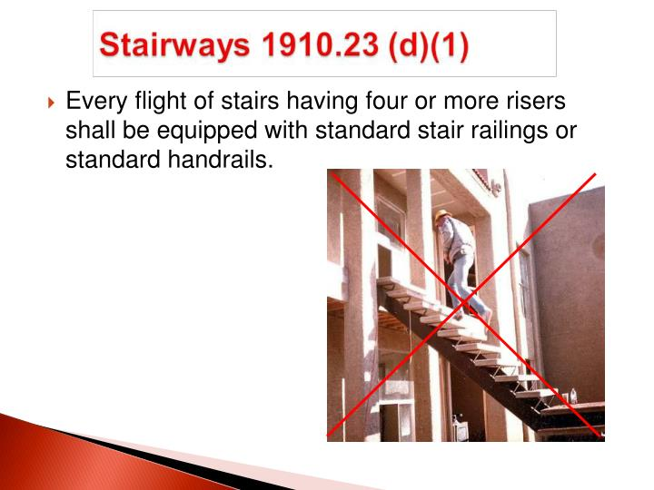 Every flight of stairs having four or more risers shall be equipped with standard stair railings or standard handrails.