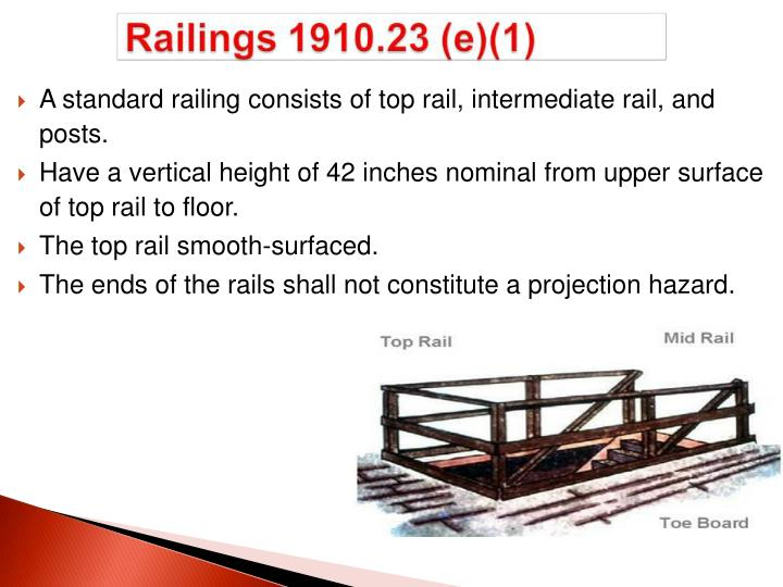 A standard railing consists of top rail, intermediate rail, and posts.