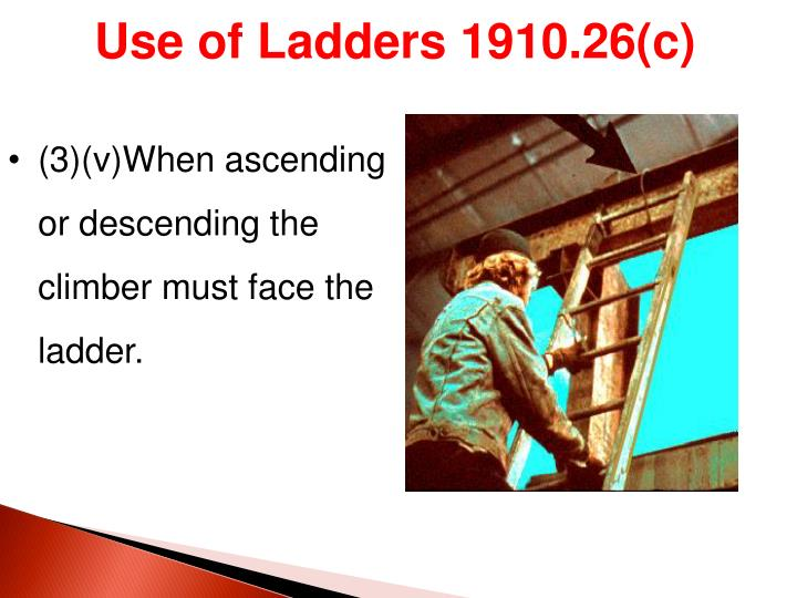 Use of Ladders 1910.26(c)