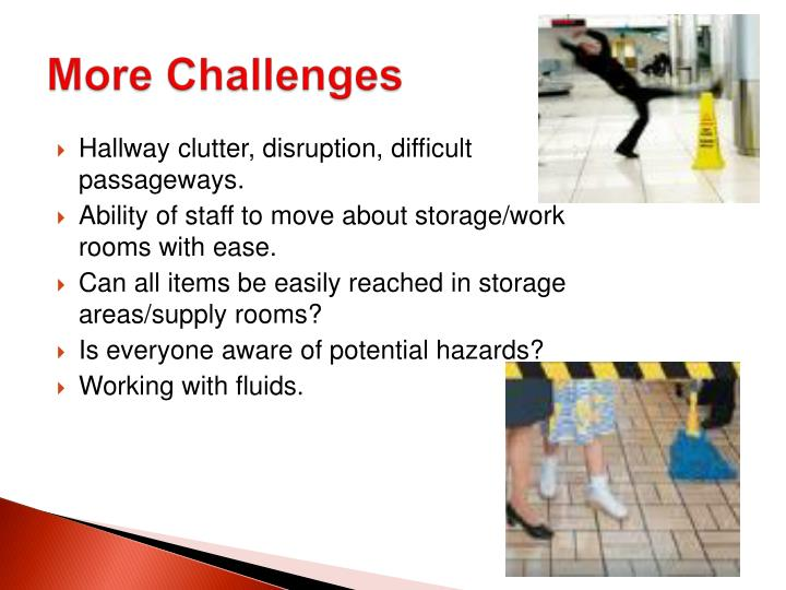 Hallway clutter, disruption, difficult passageways.