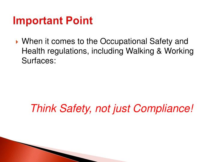When it comes to the Occupational Safety and Health regulations, including Walking & Working Surfaces: