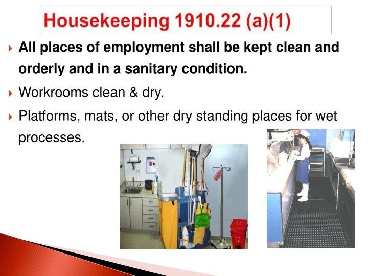 All places of employment shall be kept clean and orderly and in a sanitary condition.