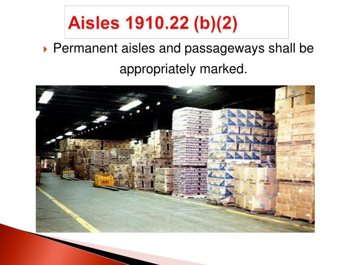 Permanent aisles and passageways shall be appropriately marked.