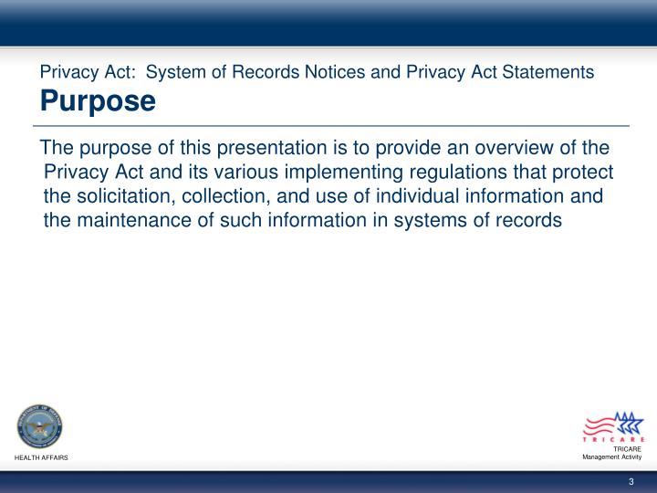 Privacy act system of records notices and privacy act statements purpose