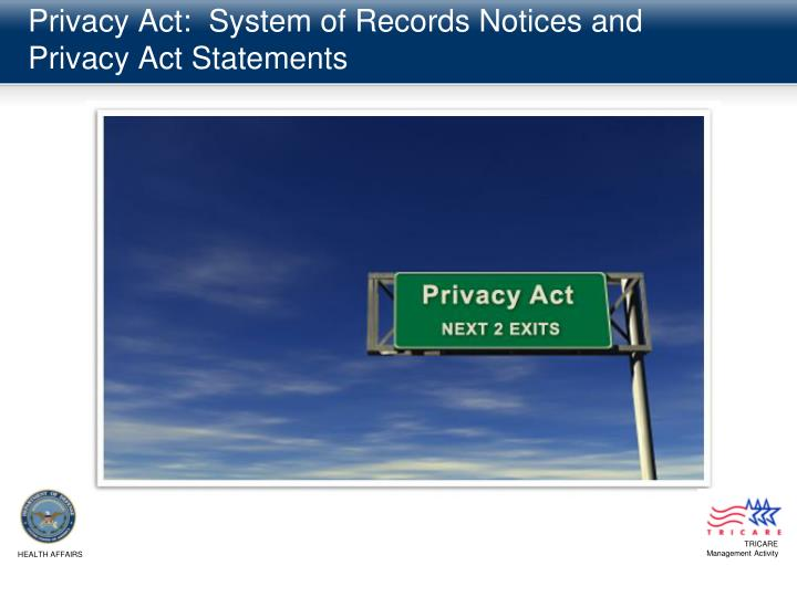 Privacy act system of records notices and privacy act statements1
