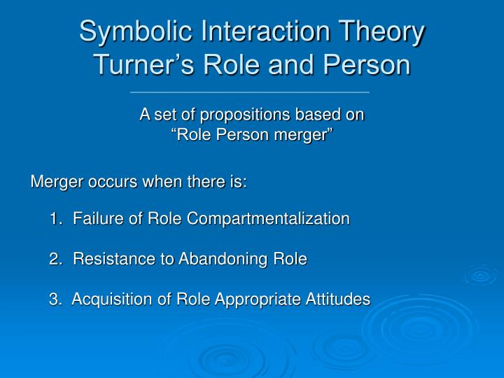 Symbolic interaction theory turner s role and person