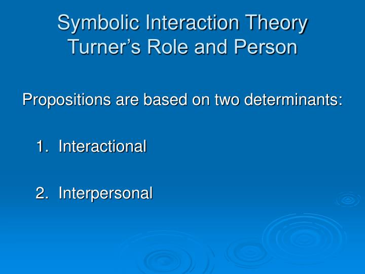 Symbolic interaction theory turner s role and person1