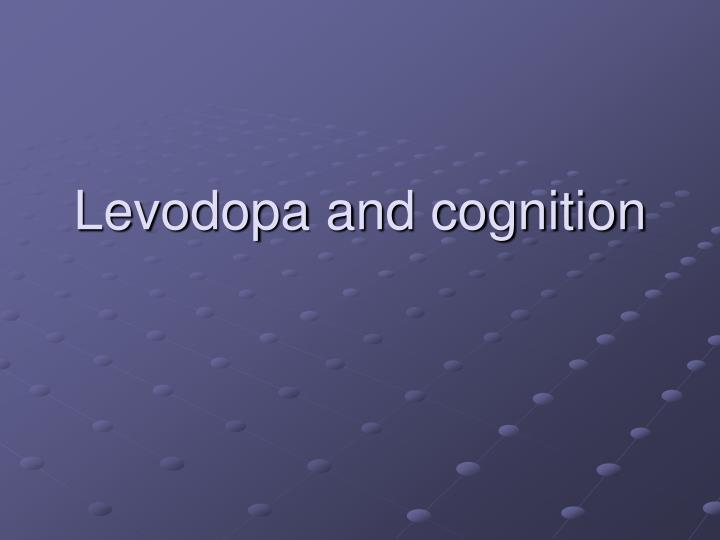 Levodopa and cognition
