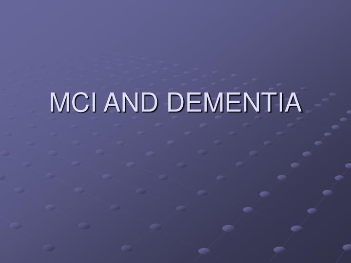 MCI AND DEMENTIA