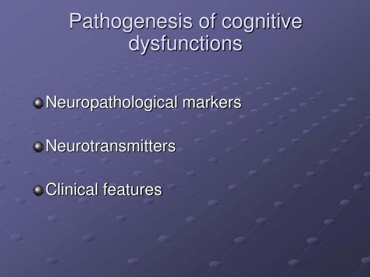 Pathogenesis of cognitive dysfunctions