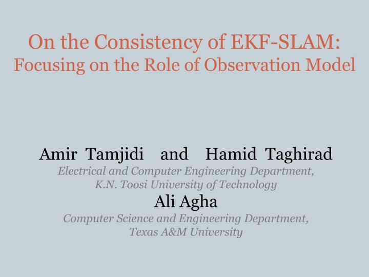 On the consistency of ekf slam focusing on the role of observation model