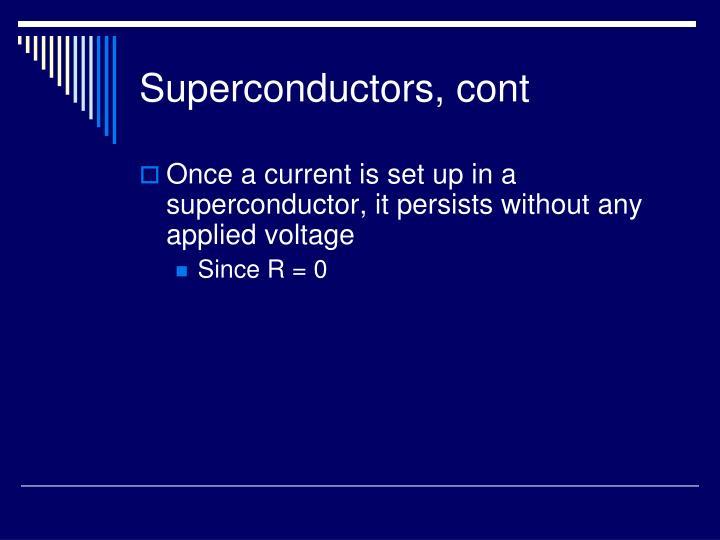 Superconductors, cont