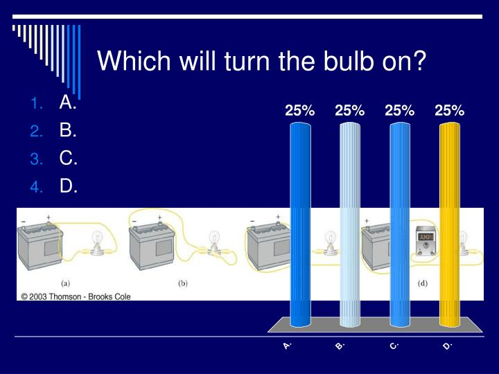 Which will turn the bulb on?